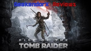 Gx Reviews: Rise of the Tomb Raider