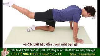 Hướng dẫn tự chữa yếu sinh lý nam giới, bài tập hướng dẫn chữa xuất tinh sớm, yếu sinh lý