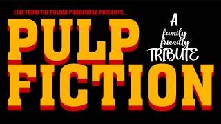 """Pulp Fiction"" Tribute! (Rebroadcast)   Live From The Polzak Ponderosa"