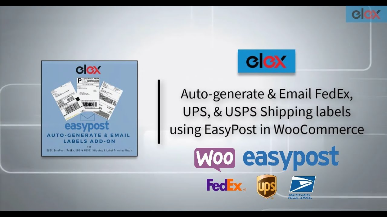 Auto-generate & Email FedEx, UPS & USPS Shipping labels using ELEX  WooCommerce EasyPost Plugin