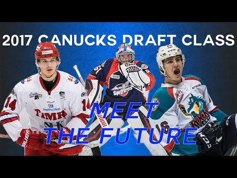 Vancouver Canucks 2017 NHL Draft Recap w/ Scouting Reports | Miroki