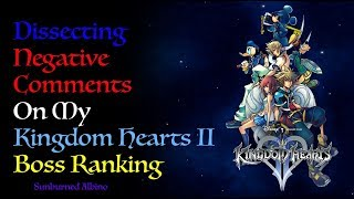 Dissecting Negative Comments on my Kingdom Hearts 2 Boss Ranking