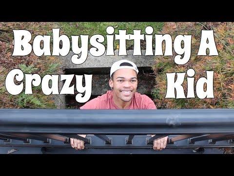 Babysitting a Crazy Kid