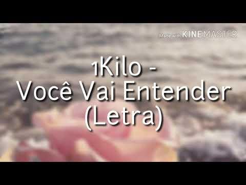 1Kilo - Você Vai Entender (Letra) | Music Legend