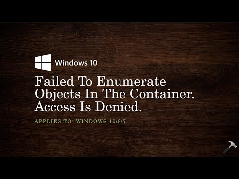 FIX: Failed To Enumerate Objects In The Container  Access Is Denied