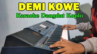DEMI KOWE Karaoke Koplo Jandut Tanpa Vokal - Nella Kharisma