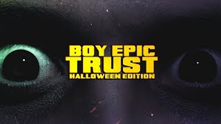 Boy Epic - Trust (Halloween Edition)