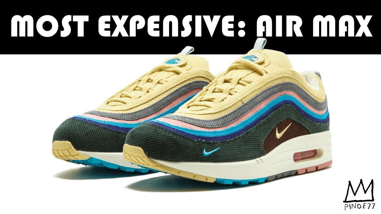 562df6e5c5d MOST EXPENSIVE  NIKE AIR MAX - YouTube