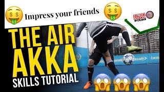 Football skill Tutorial ' Air Akka' Tutorial Ronaldo/Messi/Neymar Skills (How To Do)