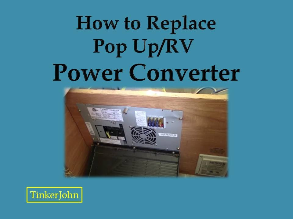 how to replace rv/pop up power converter