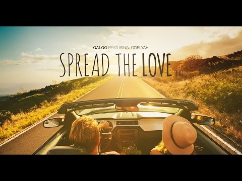 GALGO ft. Odelyah - Spread The Love (Official Music Video)