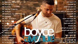 Boyce Avenue Greatest Hits Boyce Avenue Acoustic playlist 2020