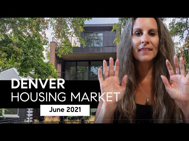Denver Housing Market Update June 2021
