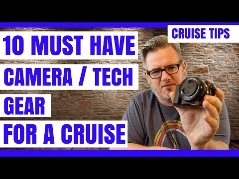 10 Must Have Camera / Tech Gear For A Cruise