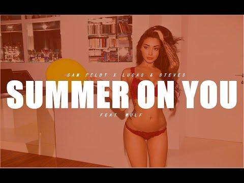 Sam Feldt x Lucas & Steve feat. Wulf - Summer on You - Lyrics