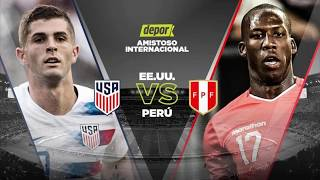 Perú vs Estados Unidos en vivo - Hora y fecha Amistoso internacional 2018   FECHA FIFA