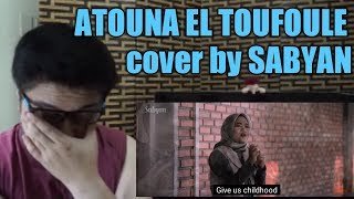 ATOUNA EL TOUFOULE Cover by SABYAN l Filipino Reaction