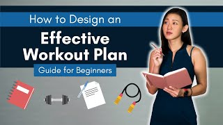 How to Design an Effective Workout Plan: Ultimate Guide for Beginners | Joanna Soh