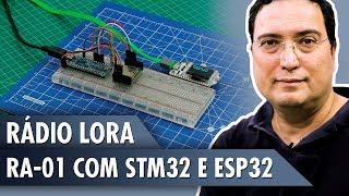 Rádio LoRa Ra-01 com STM32 e ESP32