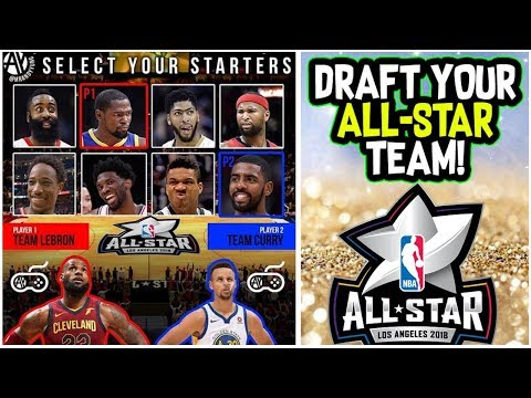 DRAFT YOUR 2018 NBA ALL-STAR TEAM! TEAM LEBRON JAMES VS TEAM STEPHEN CURRY! PLAYOFF SERIES SIMULATOR