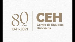 Centro de Estudios Históricos, 80 años haciendo historia (1941-2021)