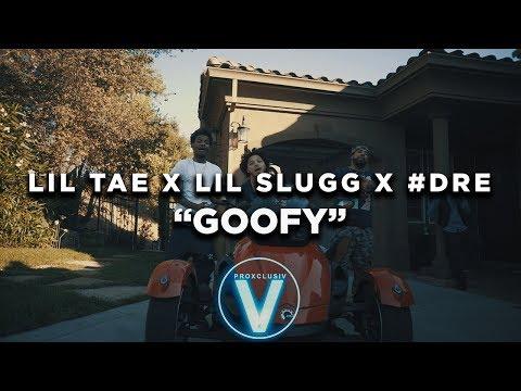 LIL Tae x Lil Slugg x #Dre - Goofy (Dir by...
