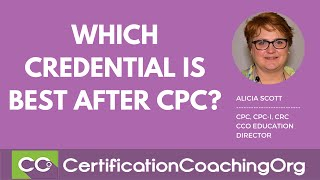 Which Credential is the Best After CPC? | Medical Coding Advice