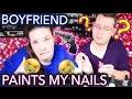 My Boyfriend Paints my Nails AND HE BREAKS ONE!!! GRRRR