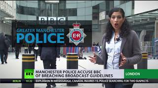 Police accuse BBC of breaching own guidelines while covering Manchester bombing