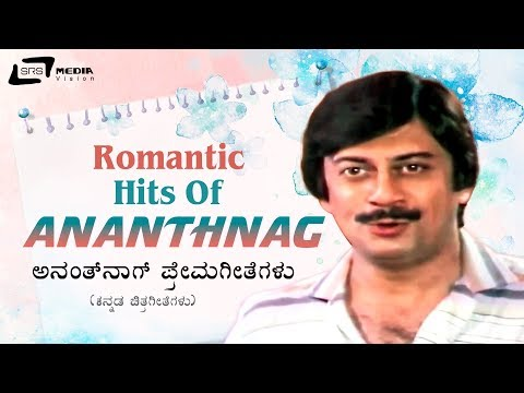 Romantic Hits Of Ananth Nag- Hit Video Songs From Kannada Films