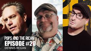 Pops And The Rican Episode #20 | Dennis Regan