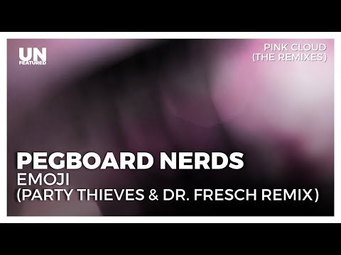 Pegboard Nerds - Emoji (Party Thieves &...