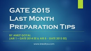 GATE 2015 - Last Month Preparation Tips by Ankit Goyal (AIR 1 - GATE 2014 EE)