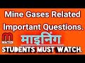 Mine Gases Related Important Questions.