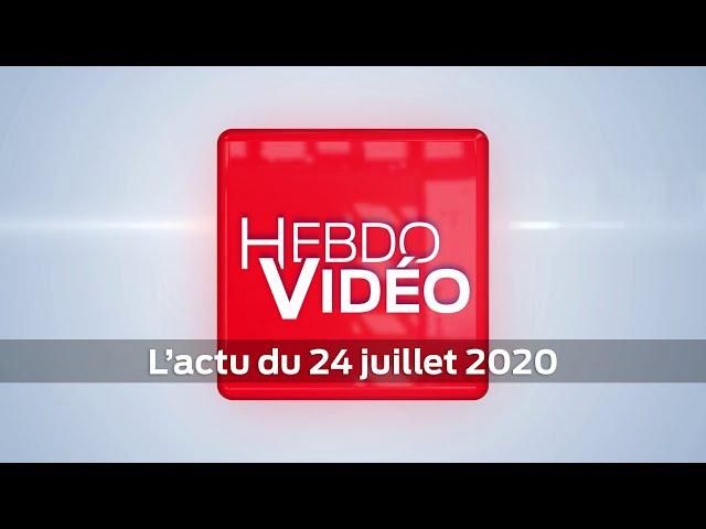 Hebdo Vidéo - L'actu du 24 juillet 2020