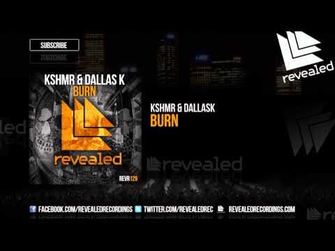 KSHMR & DallasK  Burn OUT NOW!