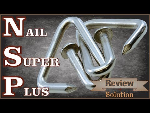 Nail Super Plus or NSP - Review & Solution - Jean Claude Constantin Wire Puzzles