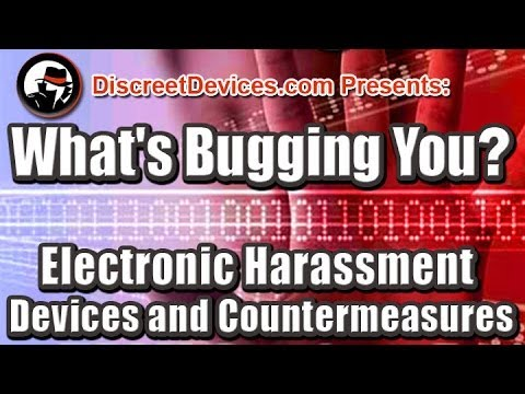 What's Bugging You? Electronic Harassment Devices and Countermeasures