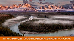Tips and Techniques for Creating Memorable Landscape Photographs with Michael Melford