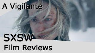 A VIGILANTE - SXSW Film Reviews