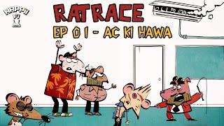 Rat Race | Episode 1 | AC Ki Hawa