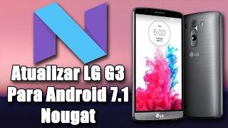Como Atualizar o LG G3 Para Android 7.1.1 Nougat - Resurrection Remix N v5.8.2 D855 & D855P
