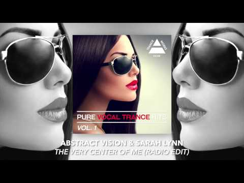 Abstract Vision & Sarah Lynn - The Very Center Of Me (Radio Edit)