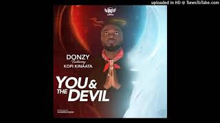 Donzy ft. Kofi Kinaata You & The Devil