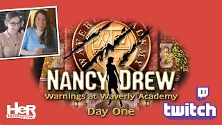 Nancy Drew: Warnings at Waverly Academy [Day 1: Twitch] | HeR Interactive