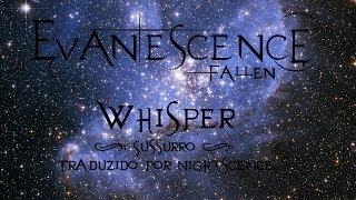 Evanescence (Fallen) - Whisper (Lyrics e Tradução)