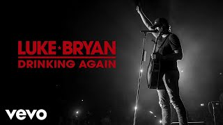 Luke Bryan - Drinking Again (Official Audio)
