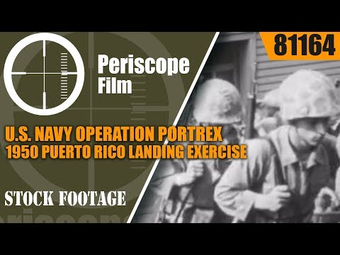 U.S. NAVY OPERATION PORTREX  1950 PUERTO RICO  LANDING EXERCISE  81164