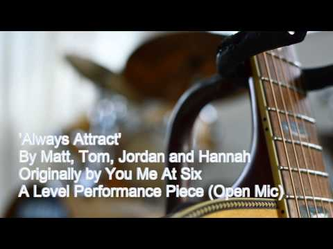 Always Attract - You Me At Six (Covered for Music A Level Performance)