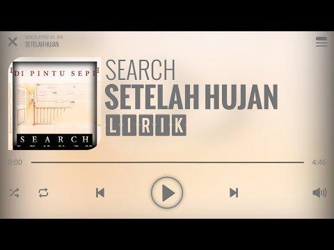 Search - Setelah Hujan [Lirik]